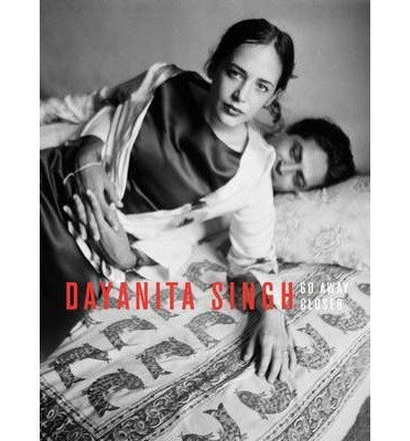 [(Dayanita Singh: Go Away Closer )] [Author: Ralph Rugoff] [Jan-2014]