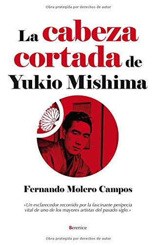 La cabeza cortada de Yukio Mishima / The Severed Head of Yukio Mishima Cover Image