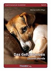 Das Gefühlsleben unserer Hunde (Expertenwissen für Hundehalter)