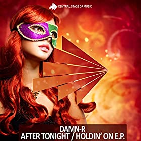 Damn-R-After Tonight / Holdin' On E.P.