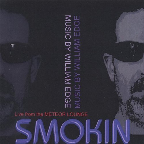 Smokin - Live from the Meteor Lounge by William Edge