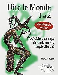 Dire le Monde 1 et 2 : Vocabulaire Thématique du Monde Moderne Français-Allemand