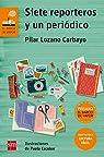 Siete reporteros y un periódico par Pilar Lozano Carbayo
