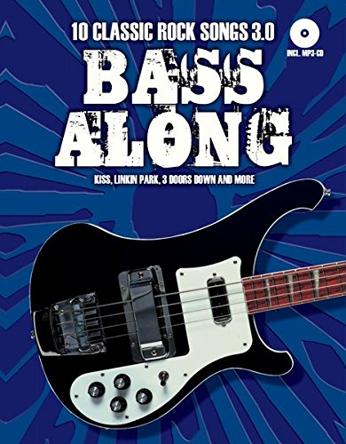 Bass Along - 10 Classic Rock Songs 3.0 (Book & CD): Songbook für Bass-Gitarre (Bass-gitarren-rock-songs)