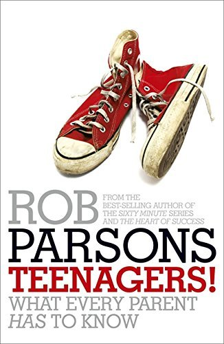 Teenagers!: What Every Parent Has to Know by Parsons, Rob (October 5, 2009) Paperback
