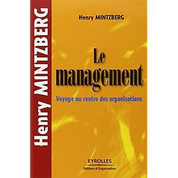 Le management: Voyage au centre des organisations - Poche