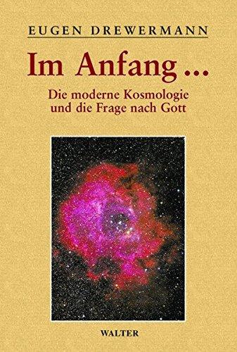 Glauben in Freiheit 3/3. Im Anfang...: Die moderne Kosmologie und die Frage nach Gott. Religion und Naturwissenschaft / Kosmologie und Theologie: BD 3.3