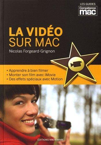 La vido sur Mac, Les Guides Pratiques Comptence Mac de Nicolas FORGEARD-GRIGNON (11 juin 2012) Broch