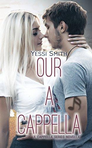Our A Cappella: Volume 2 (A Cappella Series - Book 2)