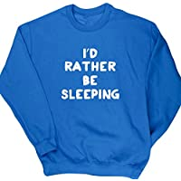 Hippowarehouse I'd Rather Be Sleeping Unisex Jumper Sweatshirt Pullover (Specific Size Guide In Description)