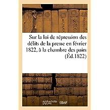 Pronostic sur la loi de répression des délits de la presse en février 1822 à la chambre des pairs: 11 février 1822