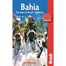 Bahia: The Heart Of Brazil's Northeast (Bradt Travel Guide) by Alex Robinson (2011-01-25)