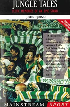 Jungle Tales: Celtic Memories of an Epic Stand (Mainstream Sport) (English Edition)