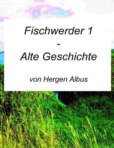 Fischwerder 1 - Alte Geschichte