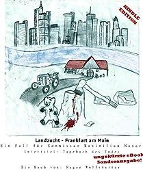 LANDZUCHT - Frankfurt am Main (Untertitel: Tagebuch des Todes)