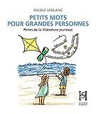 Telecharger Livres Petits mots pour grandes personnes Perles de la litterature jeunesse (PDF,EPUB,MOBI) gratuits en Francaise