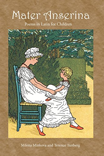 Mater Anserina: Poems in Latin for Children, with audio CD: Songs and Rhymes