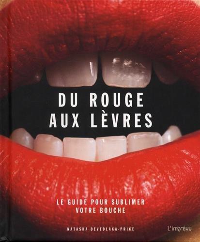 Du rouge aux lèvres : Le guide pour sublimer votre bouche