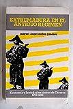 Extremadura en el antiguo regimen: Economia y sociedad en tierras de Caceres -