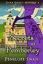 Secrets at Pemberley ~ A Pride and Prejudice Variation (Dark Darcy Mysteries Book 4)