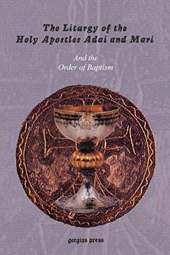 The Liturgy of the Holy Apostles Adai and Mari and the Order of Baptism
