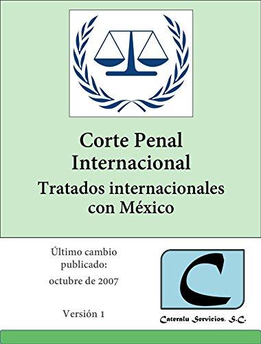 Corte Penal Internacional - Tratados Internacionales con México
