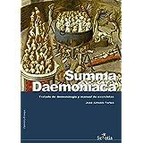 Summa Daemoniaca. Tratado De Demonología Y Manual De Exorcistas (Opinion Y Ensayo)