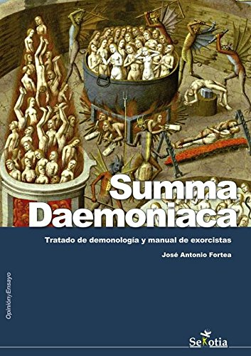 Summa Daemoniaca: Tratado de demonología y manual de exorcistas (Opinion Y Ensayo)
