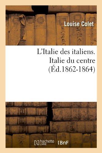 L'Italie des italiens. Italie du centre (Éd.1862-1864)