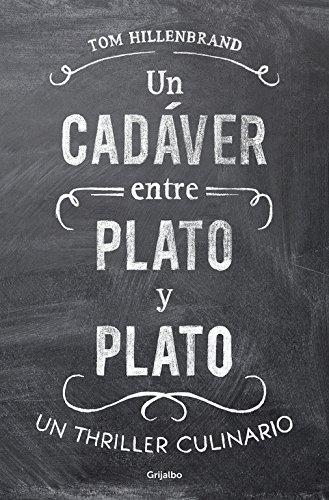 Un Cadáver Entre Plato Y Plato (NOVELA DE INTRIGA)
