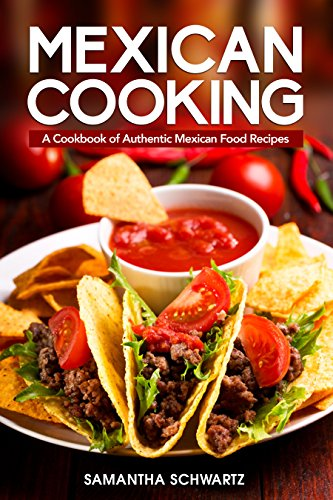 Mexican cooking a cookbook of authentic mexican food recipes mexican cooking a cookbook of authentic mexican food recipes english edition de forumfinder Gallery