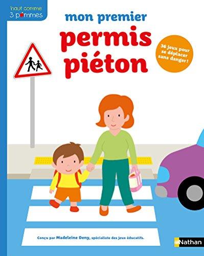 Mon premier permis piéton - Dès 3 ans par Madeleine Deny