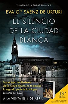 El silencio de la ciudad blanca: Trilogía de la Ciudad Blanca de [Urturi, Eva García Sáenz de]