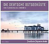 Die deutsche Ostseeküste: Von Flensburg bis Zinnowitz