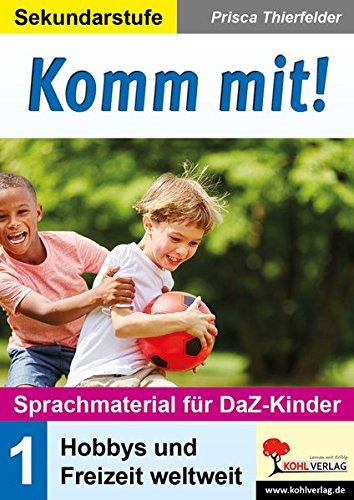 Komm mit! - Sprachmaterial für DaZ-Kinder: Band 1: Hobbys und Freizeit weltweit