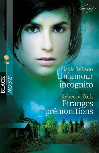 Un amour incognito - Etranges prémonitions (Black Rose) (French Edition)