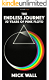 THE ENDLESS JOURNEY: 50 YEARS OF PINK FLOYD (Kindle Single) (English Edition)