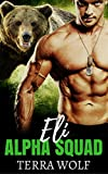 Eli: A Military Shifter Second Chance Romance (Alpha Squad Book 3)