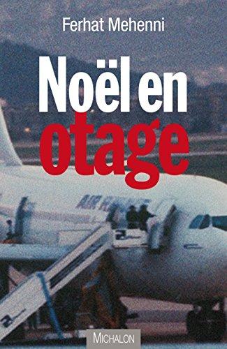 Noel en otage (TEMOIGNAGE) par Ferhat Mehenni