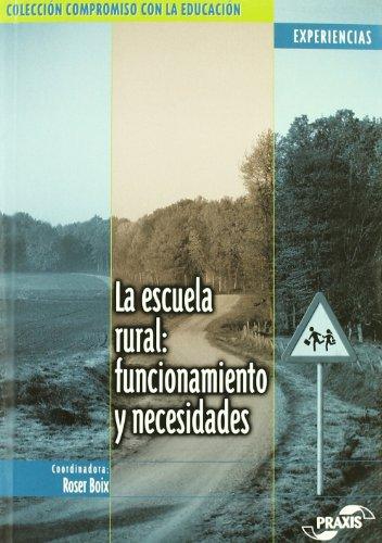 La escuela rural: necesidades y funcionamiento (Colección Compromiso con la educación. Experiencias) por Roser Boix Tomàs