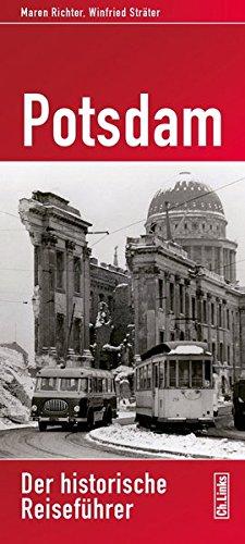 Potsdam: Der historische Reiseführer