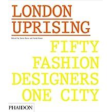 London Uprising : Fifty Fashion Designers, One City