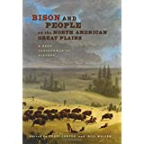 Bison and People on the North American Great Plains: A Deep Environmental History (Connecting the Greater West)