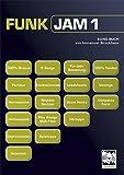 FUNK JAM 1: Band-Buch mit 6 Stücken incl. Play Alongs und Midi-Files auf CD