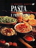 Scarica Libro Pasta e primi piatti (PDF,EPUB,MOBI) Online Italiano Gratis