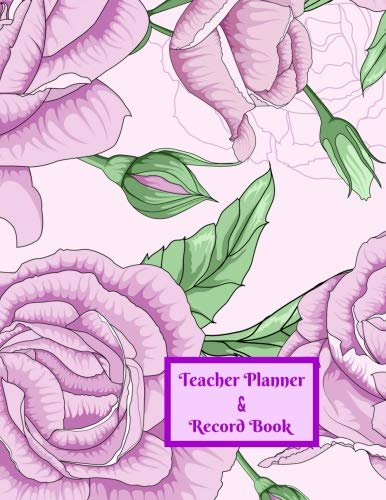 Teacher Planner & Record Book: Blue Flowers - 2018-2019 Time Management & Planner Notebook for Teachers to Keep Track of all Important Events, Goals, Lesson Planning & Student Information por Crafty Notebooks & Journals
