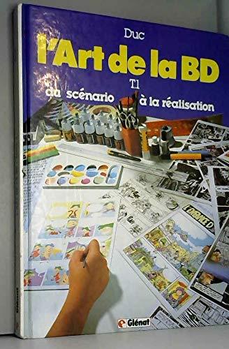 L'art de la BD, tome 1 : Du scénario à la réalisation