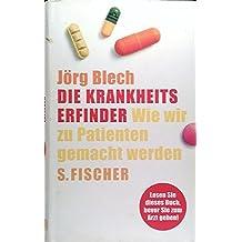 Die Krankheitserfinder. Wie wir zu Patienten gemacht werden. 5. Auflage.