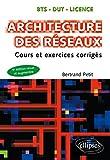 Architecture des réseaux - Cours et exercices corrigés - 5e édition...