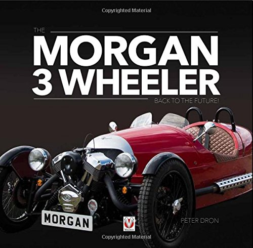 The Morgan 3 Wheeler: Back to the Future! por Peter Dron